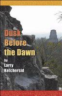 Dusk Before the Dawn