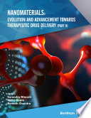 Nanomaterials  Evolution and Advancement towards Therapeutic Drug Delivery  Part II  Book