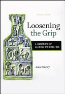 Loosening the Grip: A Handbook of Alcohol Information, 11th Edition