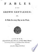 Fables for Grown Gentlemen  Or  a Fable for Every Day in the Week