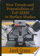New Trends and Potentialities of ToF SIMS in Surface Studies