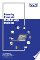 MATLAB APP Designer  Learn By Example  UUM Press