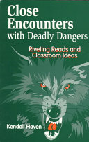 Close Encounters with Deadly Dangers