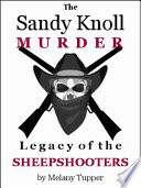 The Sandy Knoll Murder, Legacy of the Sheepshooters