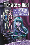 Pdf Monster High: Monster Rescue: Track Down Twyla!