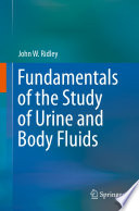 """""""Fundamentals of the Study of Urine and Body Fluids"""" by John W. Ridley"""