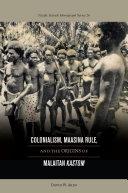 Colonialism, Maasina Rule, and the Origins of Malaitan Kastom