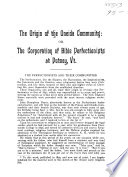 The Origin of the Oneida Community, Or, The Corporation of Bible Perfectionists at Putney, Vt