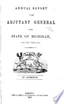 Annual Report of the Adjutant General of the State of Michigan for the Years 1800
