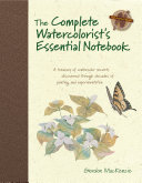 The Complete Watercolorist s Essential Notebook Book