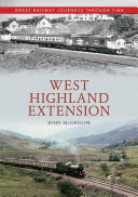 Pdf West Highland Extension Great Railway Journeys Through Time