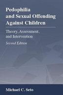 Pedophilia And Sexual Offending Against Children