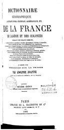 Dictionnaire géographique, administratif, postal, statistique, archéologique, etc. de la France, de l'Algérie et des colonies ... précédé d'une introduction sur la France