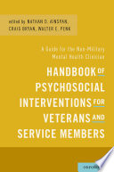 Handbook of Psychosocial Interventions for Veterans and Service Members