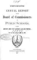 Annual Report of the Board of School Commissioners to the Mayor and City Council of Baltimore for the Fiscal Year Ending