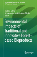 Environmental Impacts of Traditional and Innovative Forest based Bioproducts