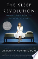 The Sleep Revolution, Transforming Your Life, One Night at a Time by Arianna Huffington PDF