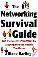 The Networking Survival Guide  Get the Success You Want By Tapping Into the People You Know