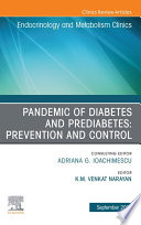 Pandemic of Diabetes and Prediabetes  Prevention and Control  An Issue of Endocrinology and Metabolism Clinics of North America  EBook