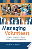 Managing Volunteers How To Maximize Your Most Valuable Resource