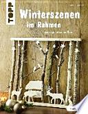 Winterszenen im Rahmen (kreativ.kompakt.)  : Laubsägemotive und Äste