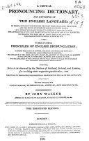 A Critical Pronouncing Dictionary, and Expositor of the English Language ...