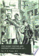 THE HOME VISITOR AND DISTRICT COMPANION AN ILLUSTRATED MAGAZINE VOL  IX  1882