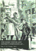 THE HOME VISITOR AND DISTRICT COMPANION AN ILLUSTRATED MAGAZINE VOL. IX. 1882 ebook