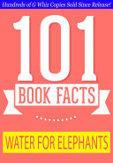 Water for Elephants - 101 Amazing Facts You Didn't Know ebook