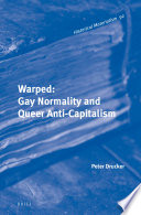 Warped  Gay Normality and Queer Anti Capitalism
