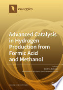 Advanced Catalysis in Hydrogen Production from Formic Acid and Methanol Book