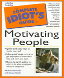 The Complete Idiot s Guide to Motivating People