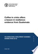 Coffee in crisis offers a lesson in resilience  evidence from Guatemala Book