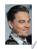 Celebrity Biographies - The Amazing Life Of Leonardo DiCaprio - Famous Actors Pdf/ePub eBook