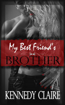 My Best Friend s Brother  A Love Story