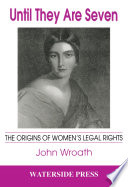 Until They are Seven  The Origins of Women s Legal Rights