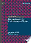 Forensic Genetics in the Governance of Crime