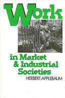 Work in Market and Industrial Societies