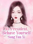 Mr.President, Behave Yourself Pdf/ePub eBook