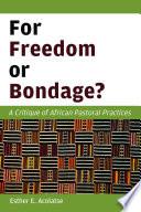 For Freedom Or Bondage?