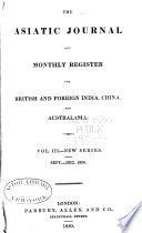 The Asiatic Journal And Monthly Register For British And Foreign India China And Australia
