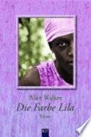 Die Farbe Lila  : Roman