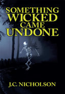 Something Wicked Came Undone