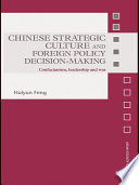 Chinese Strategic Culture and Foreign Policy Decision Making