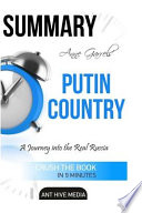 Summary Anne Garrels' Putin Country  : A Journey Into the Real Russia