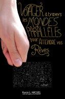 Voyager a Travers les Mondes Paralleles pour Atteindre vos Reves Pdf/ePub eBook
