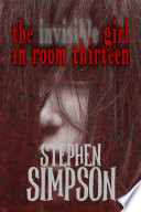 The Invisible Girl in Room Thirteen