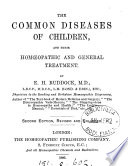 The Common Diseases Of Children And Their Hom Opathic And General Treatment