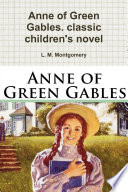 Anne of Green Gables  classic children s novel