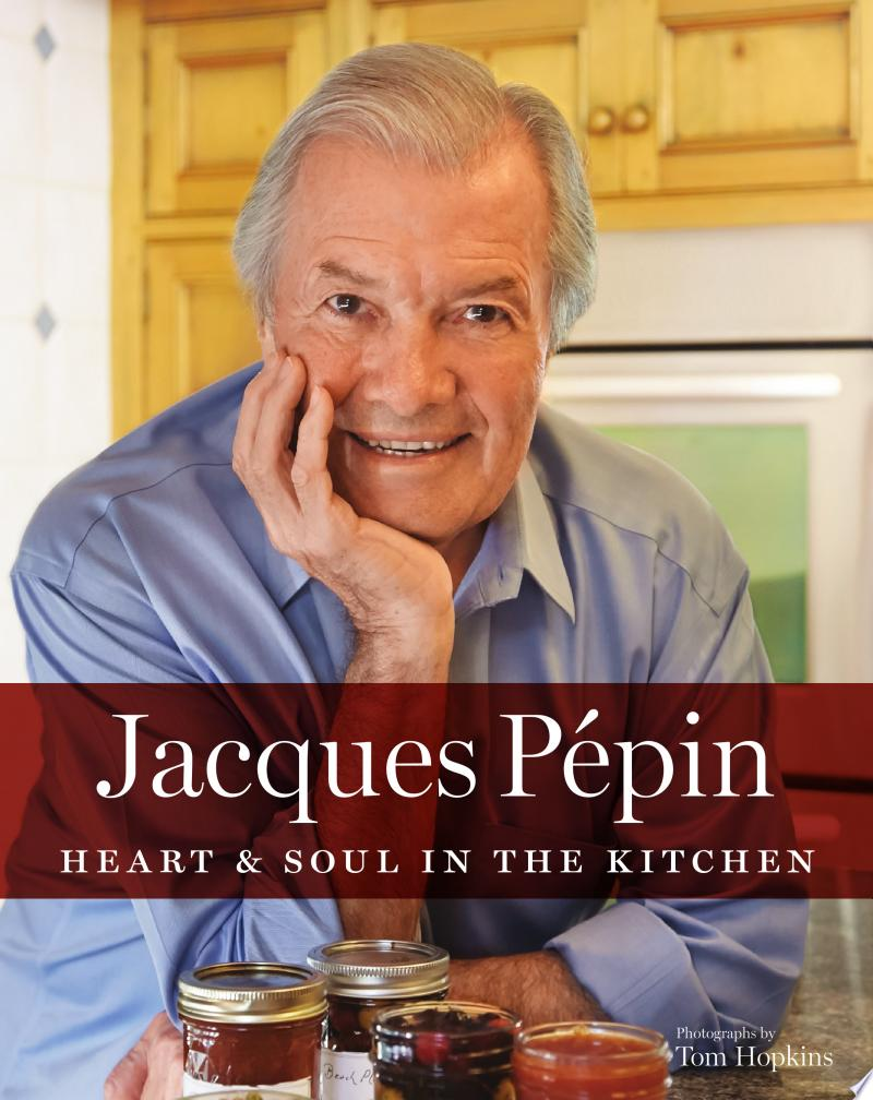 Jacques Pépin Heart & Soul in the Kitchen